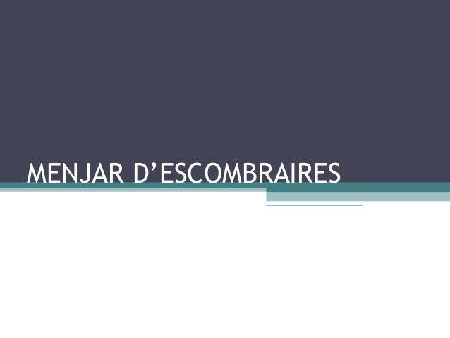 MENJAR D'ESCOMBRAIRES
