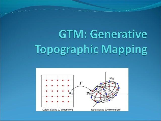 O que é GTM?GTM – Mapeamento Topográfico Gerativo – é uma ferramenta da Mineração de Dados e um modelo algorítmico/comput...