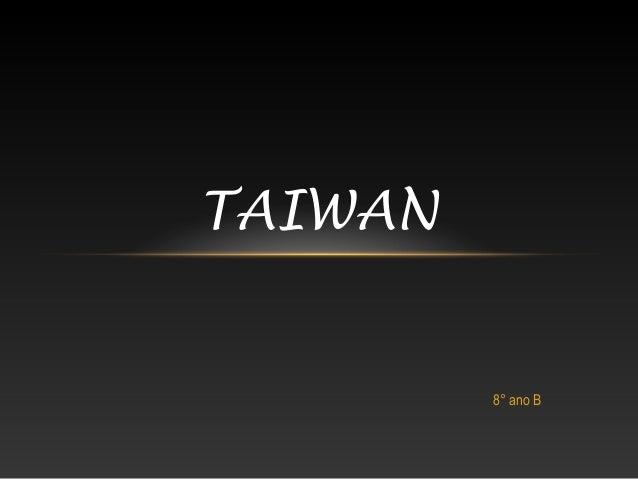 TAIWAN 8° ano B