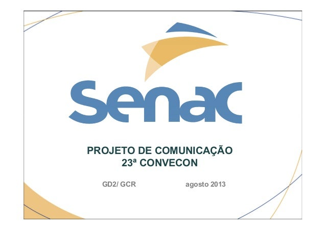 PROJETO DE COMUNICAÇÃO 23ª CONVECON GD2/ GCR agosto 2013