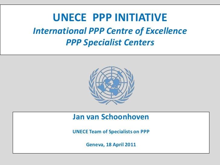 UNECE PPP INITIATIVEInternational PPP Centre of Excellence      UNECE                                            Public-Pr...