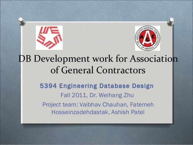 DB Development work for Association      of General Contractors    5394 Engineering Database Design            Fall 2011, ...