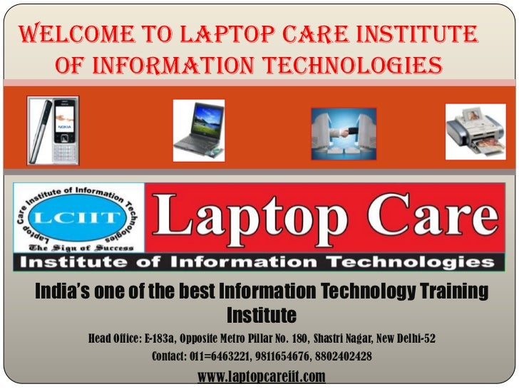 Welcome to Laptop Care Institute  of Information Technologies India's one of the best Information Technology Training     ...