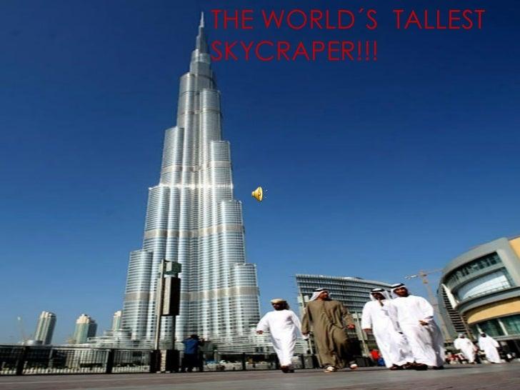 THE WORLD´S  TALLEST SKYCRAPER!!!