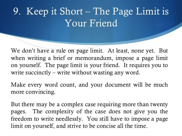 9. Keep it Short – The Page Limit is  Your Friend  We don't have a rule on page limit. At least, none yet. But  when writi...