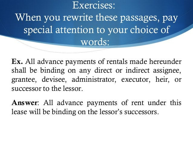 Exercises:  When you rewrite these passages, pay  special attention to your choice of  words:  Ex. All advance payments of...