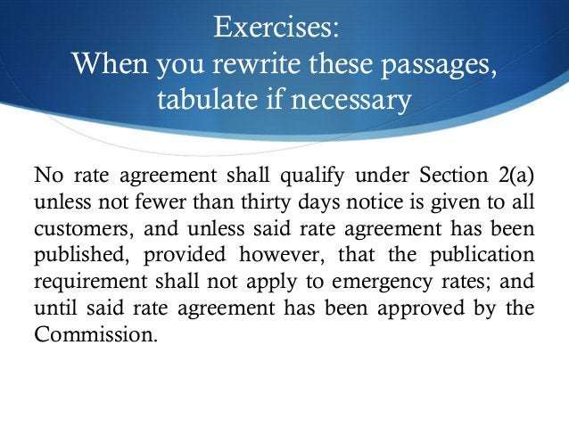 Exercises:  When you rewrite these passages,  tabulate if necessary  No rate agreement shall qualify under Section 2(a)  u...