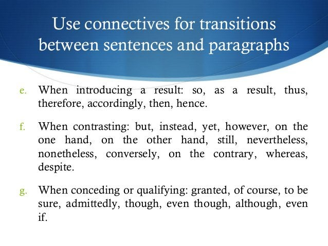 Use connectives for transitions  between sentences and paragraphs  e. When introducing a result: so, as a result, thus,  t...