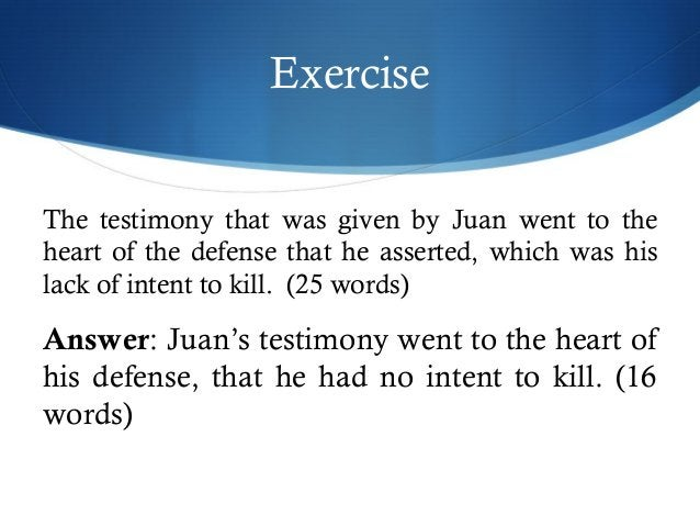 Exercise  The testimony that was given by Juan went to the  heart of the defense that he asserted, which was his  lack of ...
