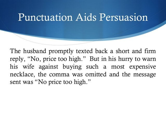 """Punctuation Aids Persuasion  The husband promptly texted back a short and firm  reply, """"No, price too high."""" But in his hu..."""