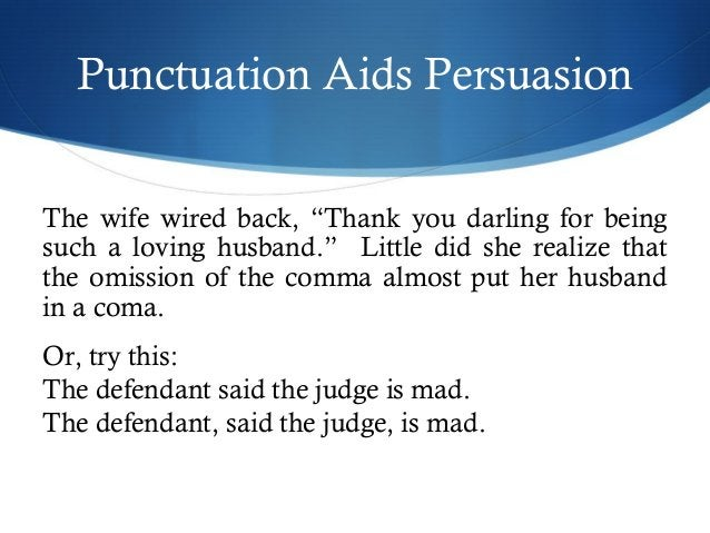 """Punctuation Aids Persuasion  The wife wired back, """"Thank you darling for being  such a loving husband."""" Little did she rea..."""