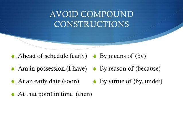 AVOID COMPOUND  CONSTRUCTIONS
