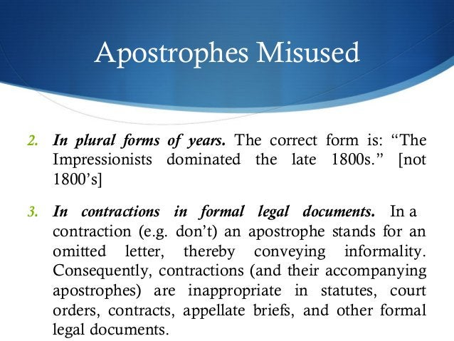 """Apostrophes Misused  2. In plural forms of years. The correct form is: """"The  Impressionists dominated the late 1800s."""" [no..."""