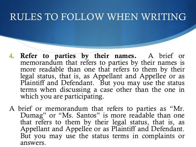 RULES TO FOLLOW WHEN WRITING  4. Refer to parties by their names. A brief or  memorandum that refers to parties by their n...