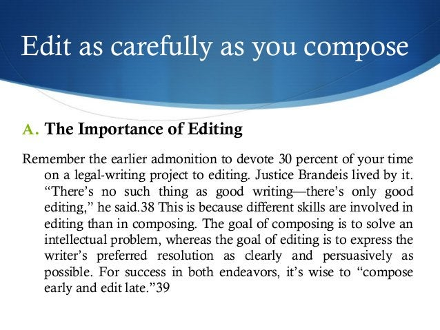 Edit as carefully as you compose  A. The Importance of Editing  Remember the earlier admonition to devote 30 percent of yo...