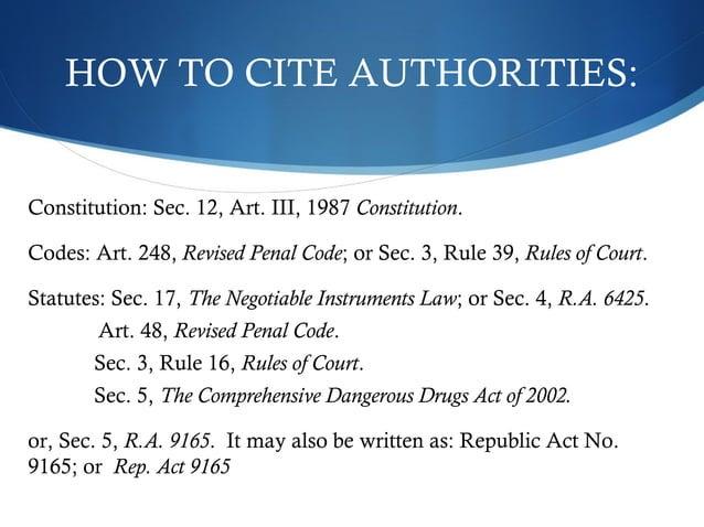 HOW TO CITE AUTHORITIES:  Constitution: Sec. 12, Art. III, 1987 Constitution.  Codes: Art. 248, Revised Penal Code; or Sec...