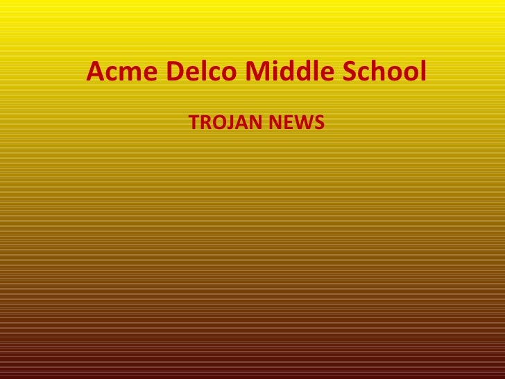 Acme Delco Middle School TROJAN NEWS