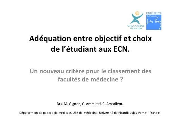 Adéquation entre objectif et choix           de l'étudiant aux ECN.       Un nouveau critère pour le classement des       ...