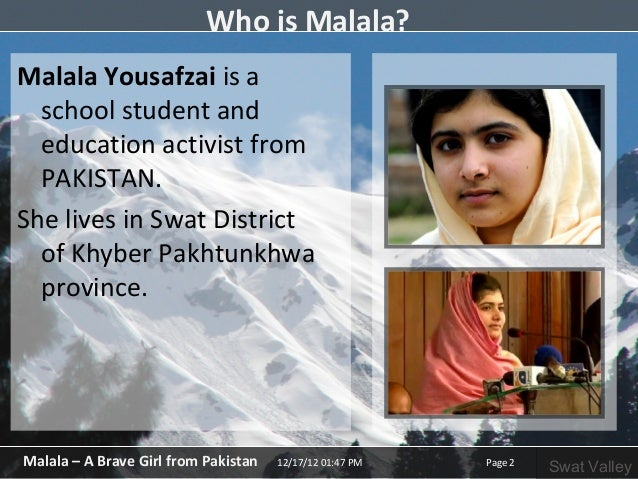 malala essay Below is an essay on malala yousafzai from anti essays, your source for research papers, essays, and term paper examples courage and perseverance have a magical talisman, before which difficulties disappear and obstacles vanish into thin air.