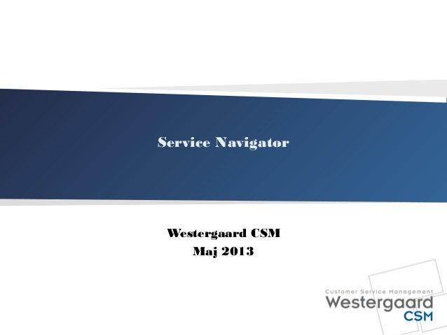 Service NavigatorWestergaard CSMMaj 2013