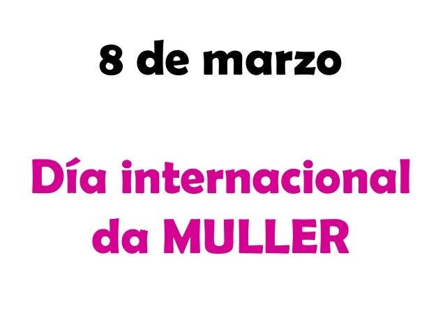 8 de marzo Día internacional da MULLER