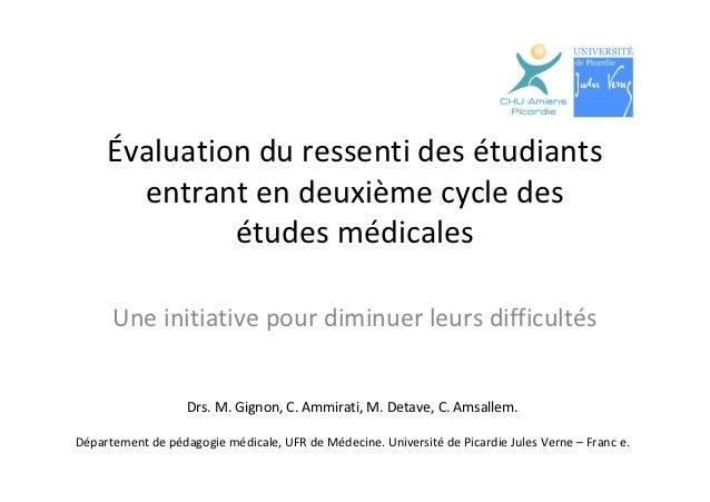 Évaluation du ressenti des étudiants       entrant en deuxième cycle des              études médicales      Une initiative...
