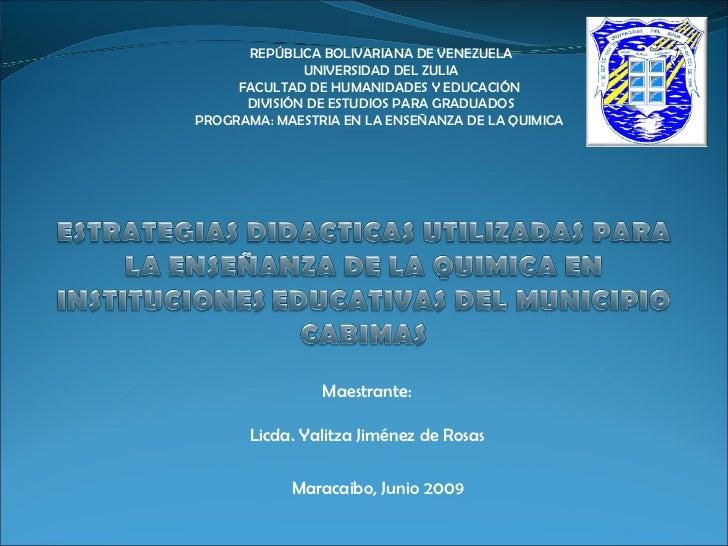 REPÚBLICA BOLIVARIANA DE VENEZUELA UNIVERSIDAD DEL ZULIA FACULTAD DE HUMANIDADES Y EDUCACIÓN  DIVISIÓN DE ESTUDIOS PARA GR...