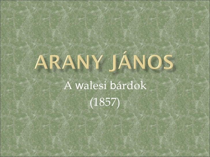 A walesi bárdok    (1857)