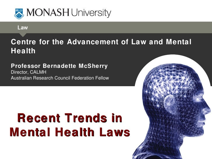 Centre for the Advancement of Law and MentalHealthProfessor Bernadette McSherryDirector, CALMHAustralian Research Council ...
