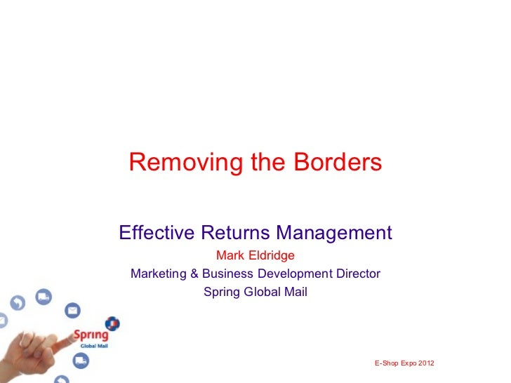 Removing the BordersEffective Returns Management               Mark Eldridge Marketing & Business Development Director    ...