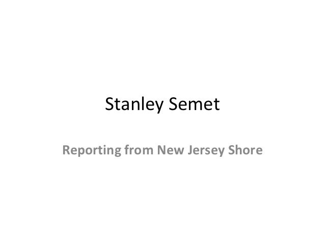 Stanley SemetReporting from New Jersey Shore