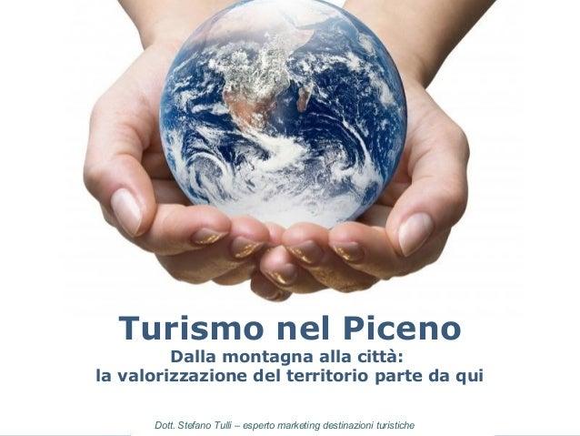 Powerpoint Templates Page 1Dott. Stefano Tulli – esperto marketing destinazioni turistiche Turismo nel Piceno Dalla montag...