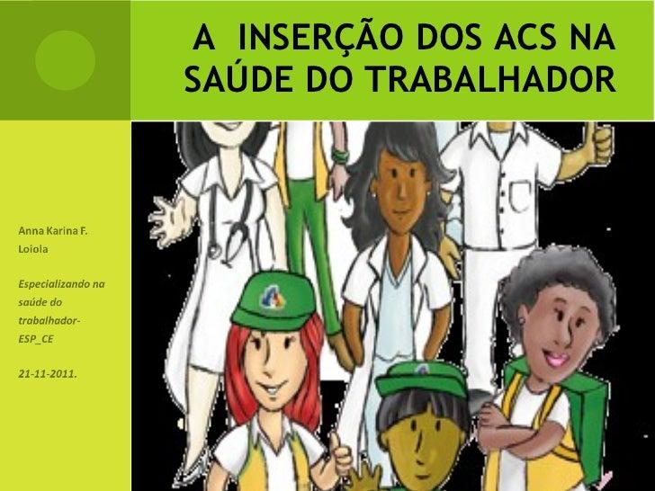 A  INSERÇÃO DOS ACS NA SAÚDE DO TRABALHADOR