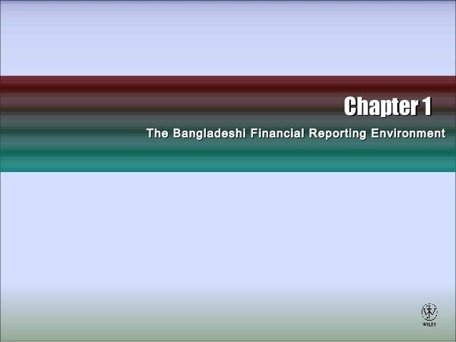 Chapter 1Chapter 1 The Bangladeshi Financial Reporting EnvironmentThe Bangladeshi Financial Reporting Environment