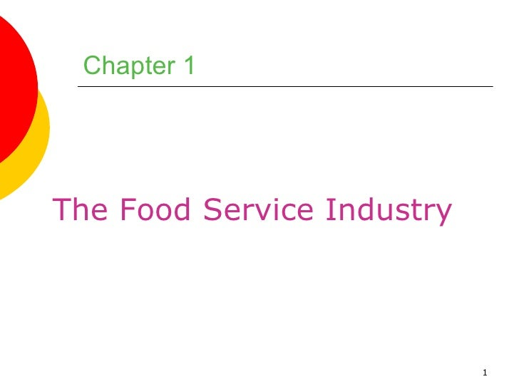 Chapter 1The Food Service Industry                            1