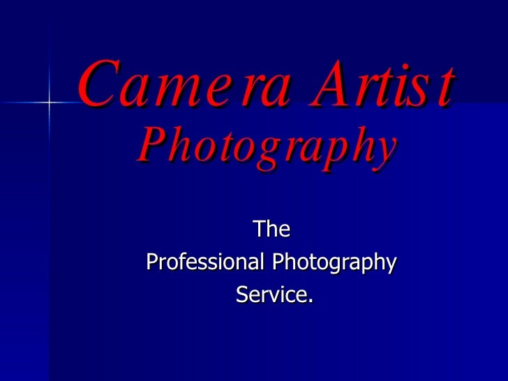 Camera Artist   Photography The  Professional Photography  Service.