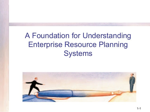 A Foundation for Understanding Enterprise Resource Planning Systems  1-1