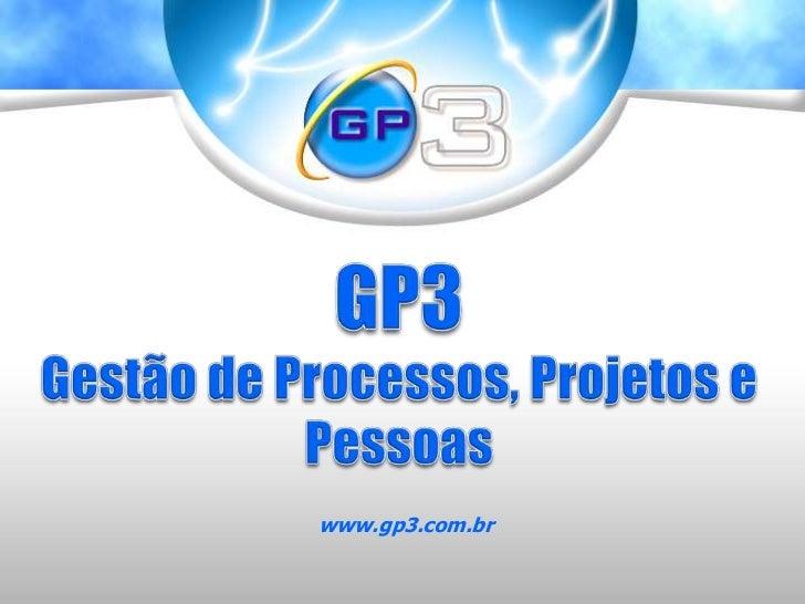 GP3Gestão de Processos, Projetos e Pessoas<br />www.gp3.com.br<br />