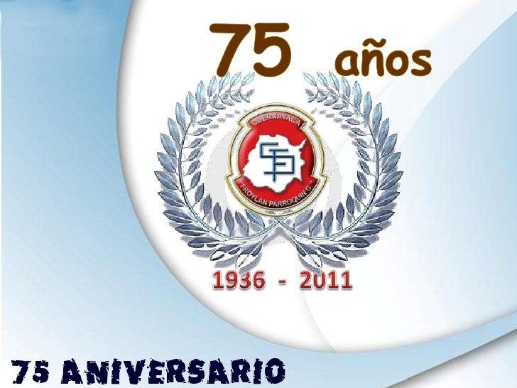 75  años<br />1936  -  2011<br />