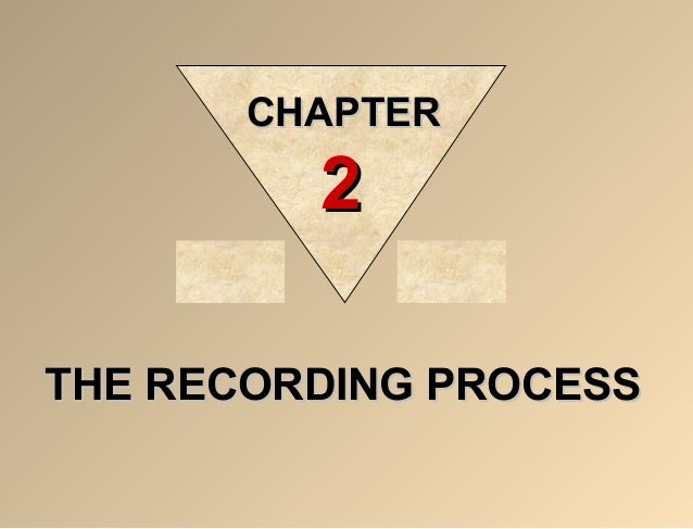 chapter 2 the recording process Lecture - chapter 2 - part 1 susana castellanos-gaona  chapter 2 - introduction to t  steps in the recording process 2-2 - duration: 15:07 marianne hart 10,983 views 15:07 chapter 1.