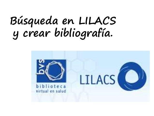 Búsqueda en LILACS y crear bibliografía.