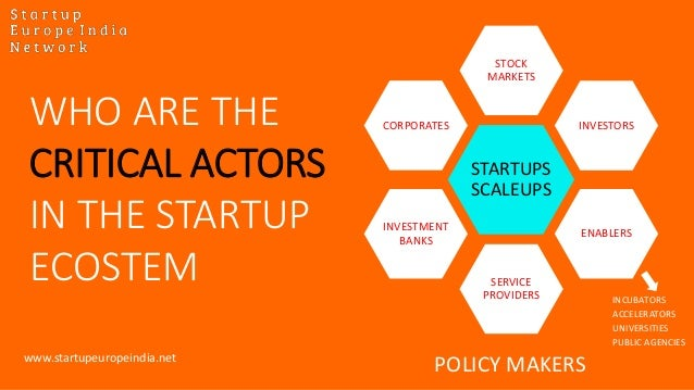 STARTUPS SCALEUPS STOCK MARKETS INVESTORS ENABLERS SERVICE PROVIDERS INVESTMENT BANKS CORPORATES POLICY MAKERS WHO ARE THE...