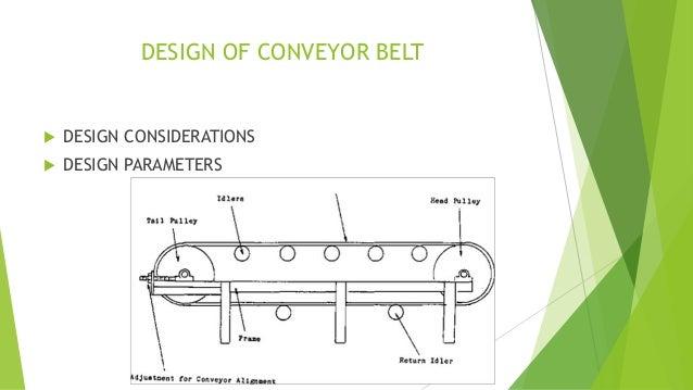 DESIGN OF CONVEYOR BELT  DESIGN CONSIDERATIONS  DESIGN PARAMETERS