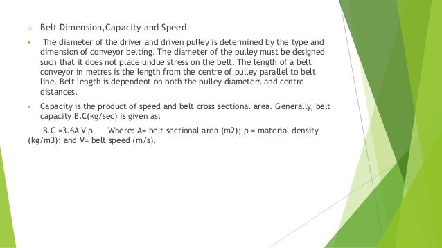 o Belt Dimension,Capacity and Speed  The diameter of the driver and driven pulley is determined by the type and dimension...