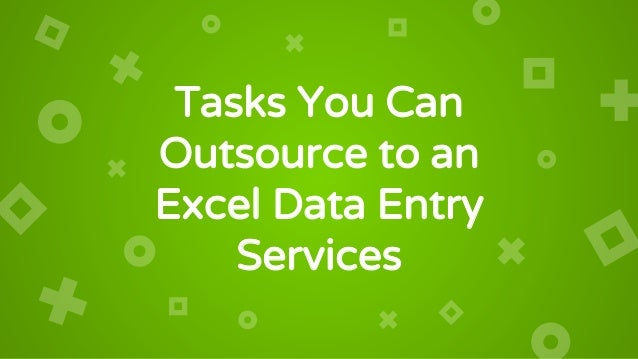 Tasks You Can Outsource to an Excel Data Entry Services