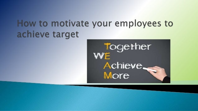  Manager has to motivate himself first.  You should know your people actual needs and expectations.  Good leader invest...
