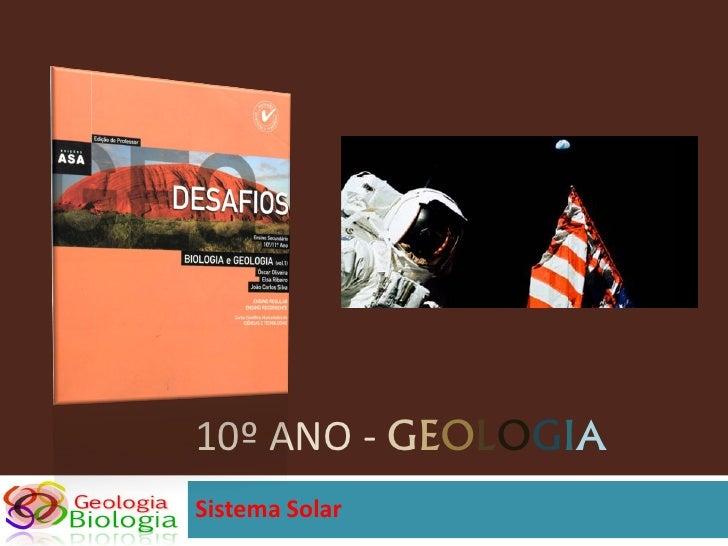 10º ANO - GEOLOGIA Sistema Solar