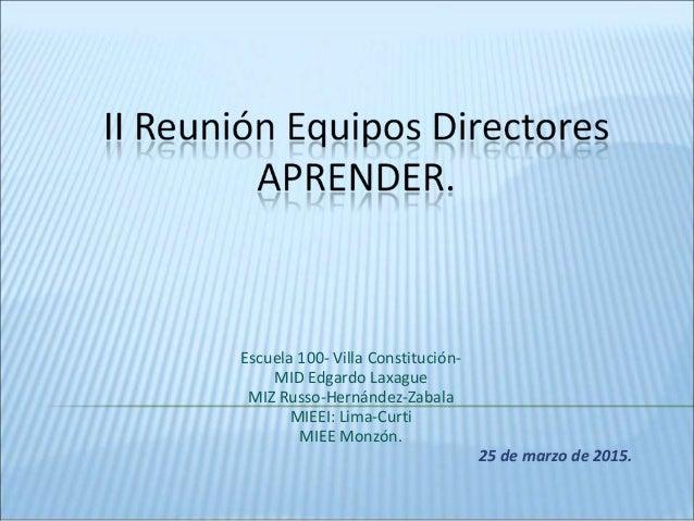 Escuela 100- Villa Constitución- MID Edgardo Laxague MIZ Russo-Hernández-Zabala MIEEI: Lima-Curti MIEE Monzón. 25 de marzo...