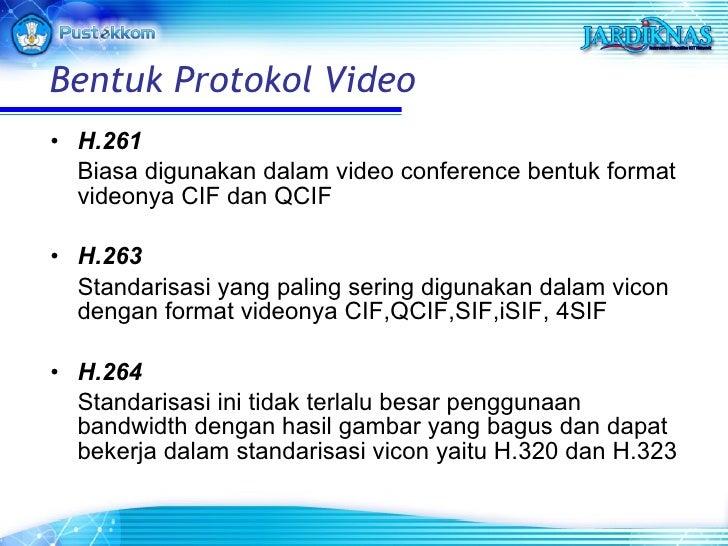 <ul><li>H.261 </li></ul><ul><li>Biasa digunakan dalam video conference bentuk format videonya CIF dan QCIF </li></ul><ul><...
