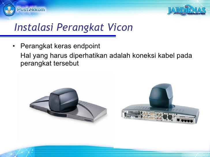 <ul><li>Perangkat keras endpoint </li></ul><ul><li>Hal yang harus diperhatikan adalah koneksi kabel pada perangkat tersebu...